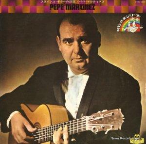 ペペ・マルティネス - フラメンコ・ギターの巨匠 - GT(C)183M
