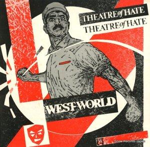 シアター・オブ・ヘイト - westworld - TOH-1