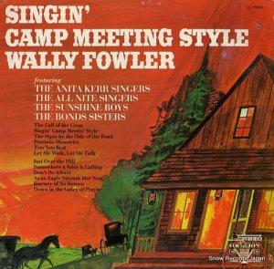 ワリー・ファウラー - singin' camp meeting style - VL73895