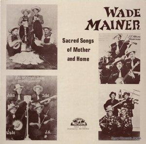 ウェイド・メイナー - sacred songs of mother and home - OHCS-135