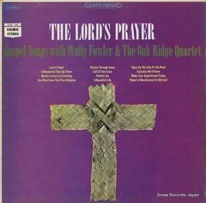 ワリー・ファウラー&オーク・リッジ・カルテット - the lord's prayer - CPSX-108