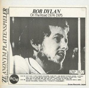 ボブ・ディラン - on the road 1974-1975 - ZAP7877