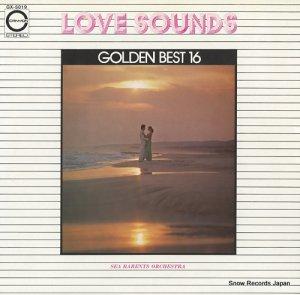 シー・バレンツ・オーケストラ - ラブ・サウンド・ゴールデン・ベスト16 - GX-5019