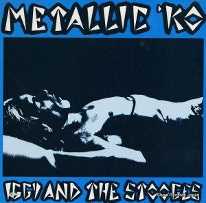 イギー&ザ・ストゥージズ - metallic 'ko - IMP1015