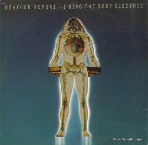 ウェザー・リポート - i sing the body electric - PC31352