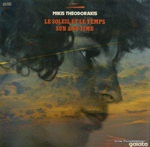 ミキス・テオドラキス - le soleil et le temps sun and time - GAL504/5