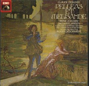 ロジャー・デゾルミエール - debussy; pelleas et melisande - 2C153-12513-5