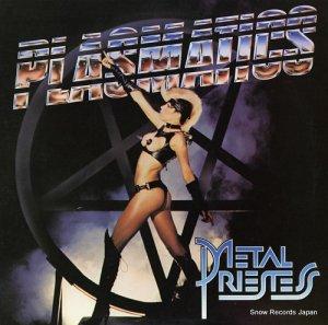 プラズマティックス - metal priestess - WOW666