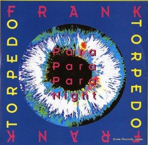 フランク・トルペード - para para para night - TRD1409