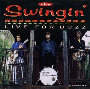 ザ・スウィンギン・ネックブレイカーズ - live for buzz - TR012