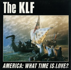 THE KLF - america: what time is love? - DID128344