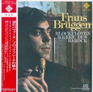 フランス・ブリュッヘン - 涙のパヴァーヌ/ブロックフレーテの魅力 - SLA(T)1037