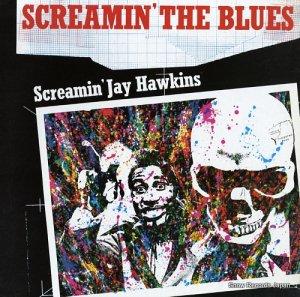スクリーミン・ジェイ・ホーキンス - screamin' the blues - RL0025