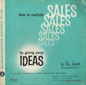 レイ・ジョセフス - how to multiply sales by giving away ideas - BRC-120