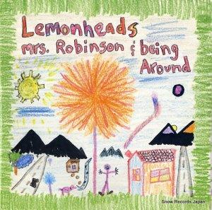 レモンヘッズ - mrs.robinson / being around - A7401TE