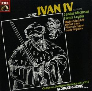ジョルジュ・ツィピーヌ - bizet; ivan iv, extraits - 2908631