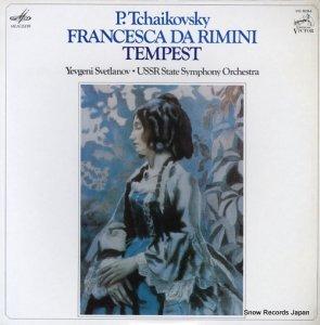 エフゲニー・スヴェトラーノフ - チャイコフスキー:幻想曲「フランチェスカ・ダ・リミニ」作品32 - VIC-5054
