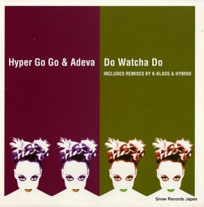 HYPER GO GO & ADEVA - do watcha do - DISNT28
