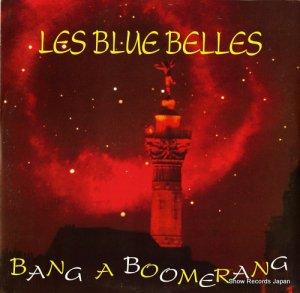 LES BLUE BELLES - bang a boomerang - TRD1271