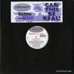 BEEZWAX - can this be real - FLA001