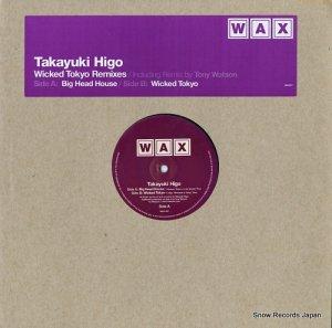TAKAYUKI HIGO - wicked tokyo remixes - WAX007