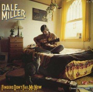 デール・ミラー - fingers, don't fail me now - KM155
