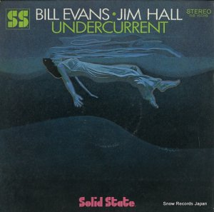 ビル・エヴァンス&ジム・ホール - undercurrent - SS18018