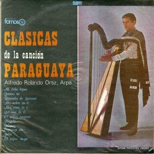 アルフレッド・ロランド・オルティス - clasicas de la cancion paraguaya - ELDZ-821 / LADO-1 / LDF-1015