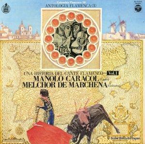 マノロ・カラコール/メルチョール・デ・マルチェーナ - フラメンコの歴史(第1巻) - ZQ-7018-H