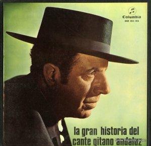 アントニオ・マイレーナ - la gran historia del cante gitano andaluz - MCE814-816