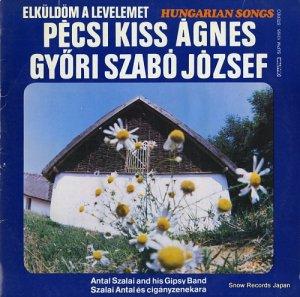 PECSI KISS AGNES / GYORI SZABO JOZSEF - elkuldom a levelemet(hungarian songs) - SLPM10195