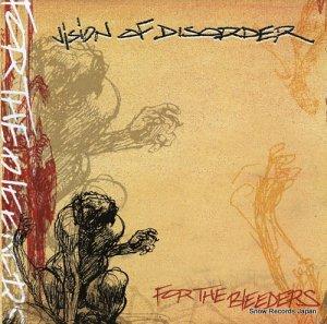 ヴィジョン・オブ・ディスオーダー - for the bleeders - GK055