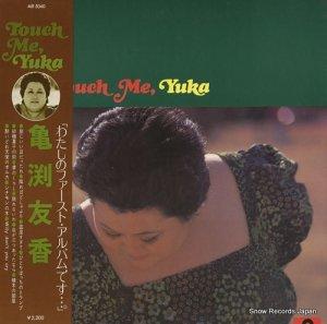 亀渕友香 - touch me, yuka - MR5040