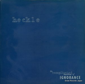 HECKLE - the complicated futility of ignorance - HR621-1