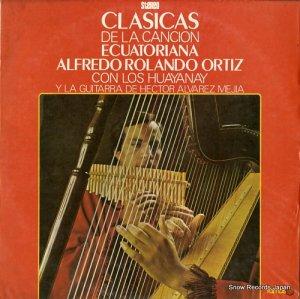 アルフレッド・ローランド・オルティス - clasicas de la cacion ecuatoriana - ELDF-1127