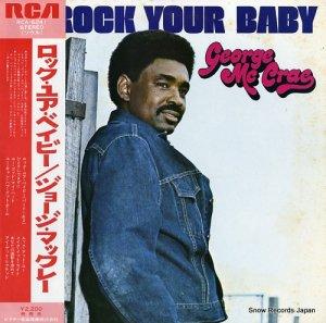 ジョージ・マックレー - ロック・ユア・ベイビー - RCA-6241