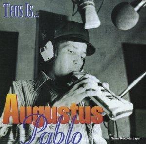 オーガスタス・パブロ - this is augustus pablo - ARMLP2001