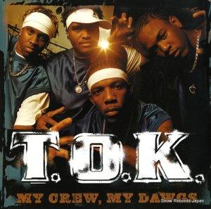T.O.K. - my crew, my dawgs - VPRL1632