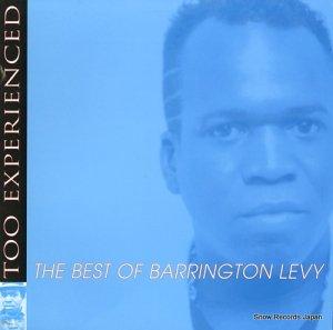 バーリントン・レヴィ - too experienced / the best of barrington levy - VPRL1522