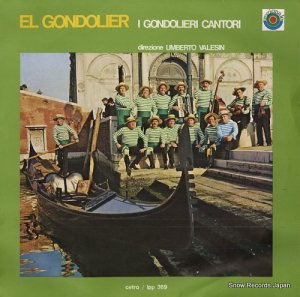 I GONDOLIERI CANTORI - el gondolier - LPP369