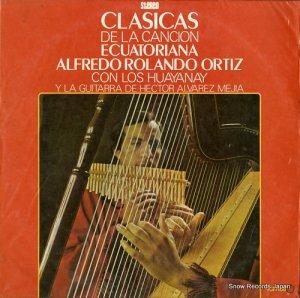 アルフレッド・ロランド・オルティス - clasicas de la cancion ecuatoriana - ELDF-1023