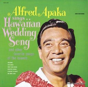 アルフレッド・アパカ - the hawaiian wedding song (and other favorite songs of the islands) - MCA-230