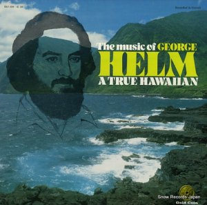 ジョージ・ヘルム - the music of george helm a true hawaiian - GC1001
