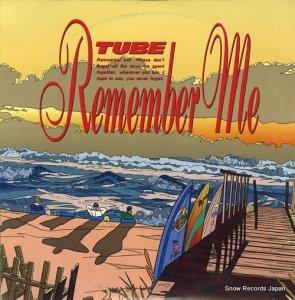 チューブ - remember me - 28AH5185