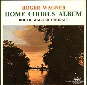 ロジェー・ワーグナー合唱団 - ロジャー・ワーグナー・ホーム・コーラス・アルバム - 2LC70-C-72