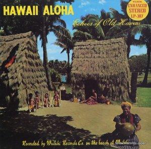 V/A - hawaii aloha / echoes of old hawaii - LP-307