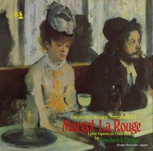 エリック・フェンビー - delius; margot la rouge(lyric opera in one act) - REGL458