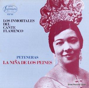 ラ・ニーニャ・デ・ロス・ペイネス - ペテネーラの伝説/フラメンコ不滅の歌声シリーズ1 - FLP101