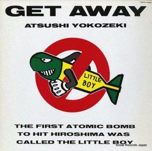 横関敦 - get away - 18MX-1252
