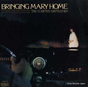 カントリー・ジェントルメン - bringing mary home - REB-1478